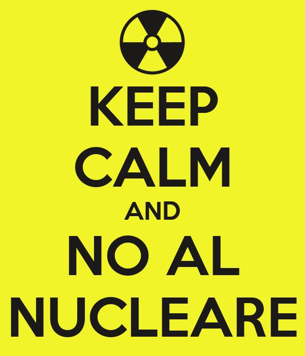 KEEP CALM AND NO AL NUCLEARE