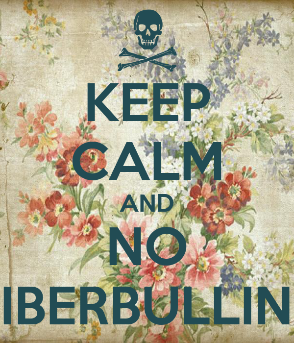 KEEP CALM AND NO CIBERBULLING