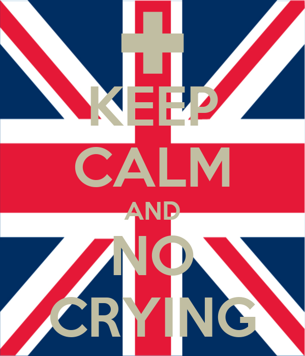 KEEP CALM AND NO CRYING