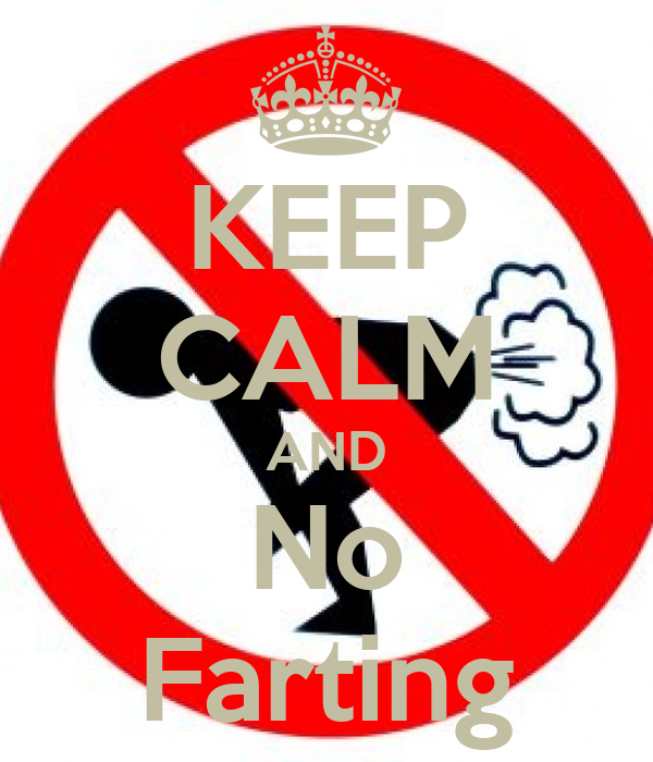 KEEP CALM AND No Farting
