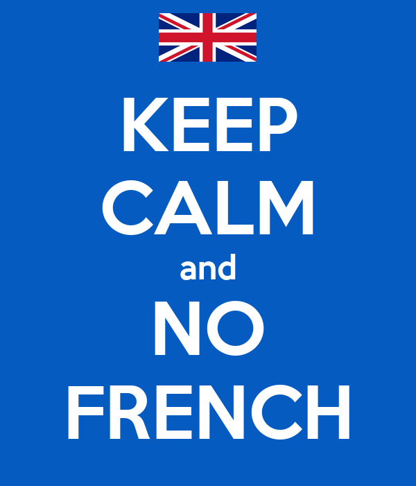 KEEP CALM and NO FRENCH