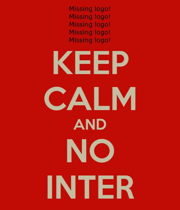 KEEP CALM AND NO INTER