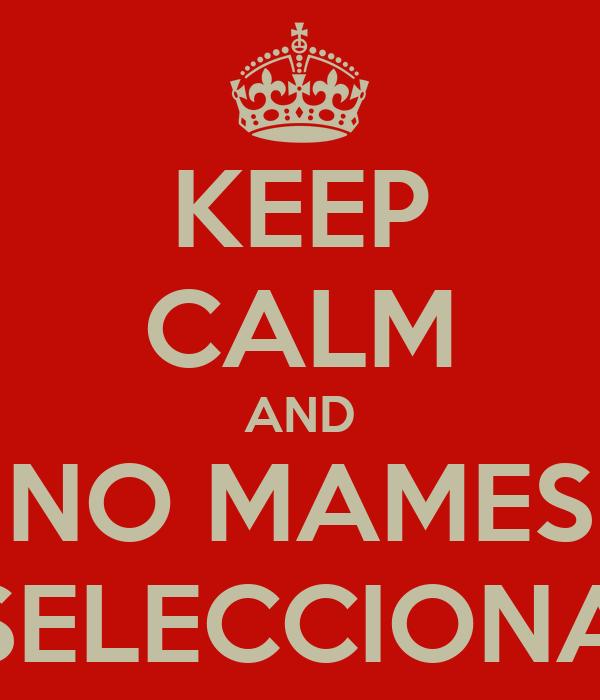 KEEP CALM AND NO MAMES NO PUEDO SELECCIONAR CARRERA