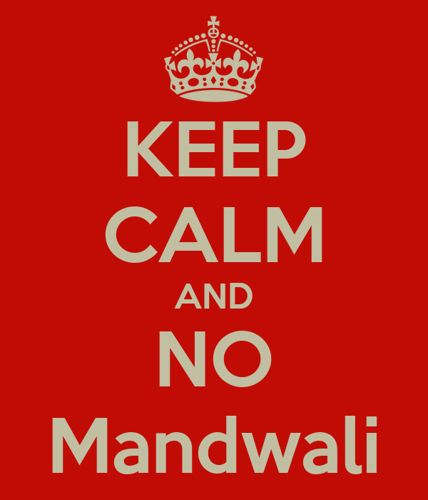 KEEP CALM AND NO Mandwali