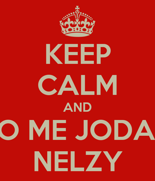 KEEP CALM AND NO ME JODAS  NELZY