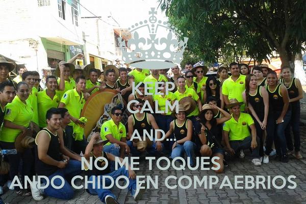 KEEP CALM AND... NO ME TOQUES  ANDO CHIDO EN COMPAEBRIOS