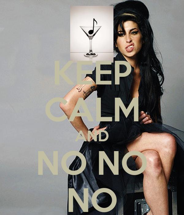 KEEP CALM AND NO NO NO