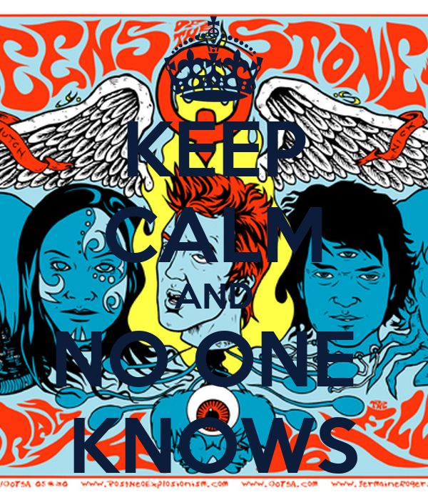 KEEP CALM AND NO ONE  KNOWS