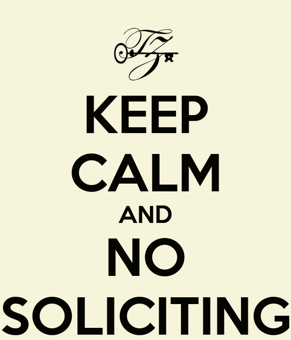 KEEP CALM AND NO SOLICITING
