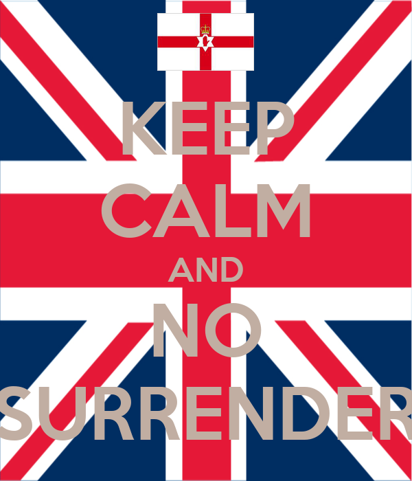 KEEP CALM AND NO SURRENDER