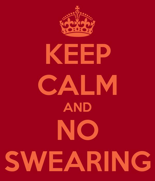 KEEP CALM AND NO SWEARING