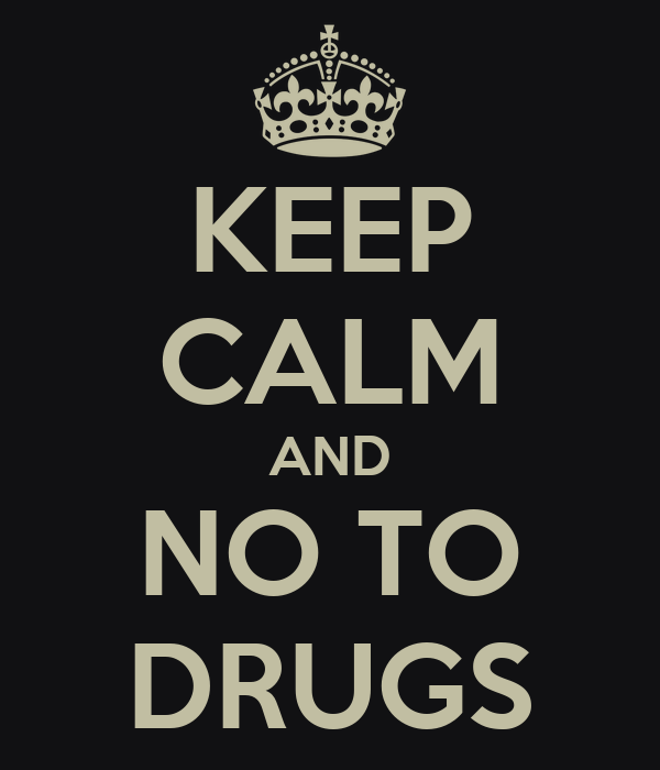 KEEP CALM AND NO TO DRUGS