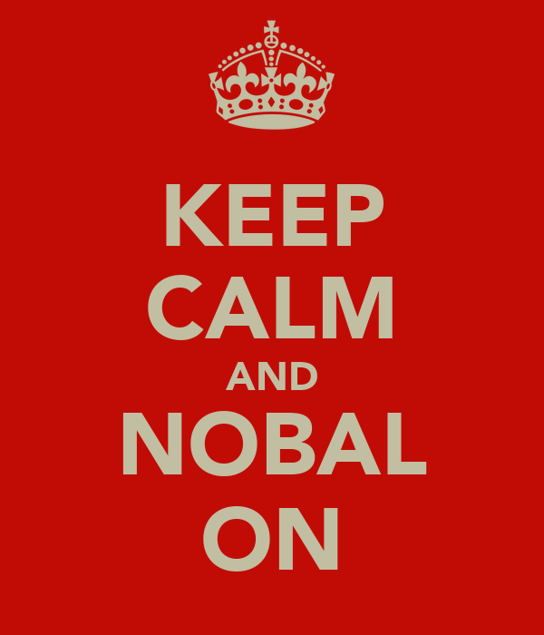 KEEP CALM AND NOBAL ON