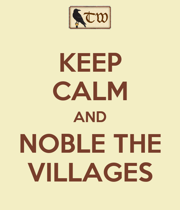 KEEP CALM AND NOBLE THE VILLAGES