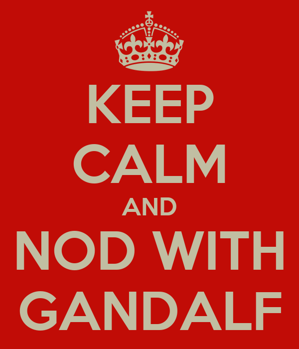 KEEP CALM AND NOD WITH GANDALF