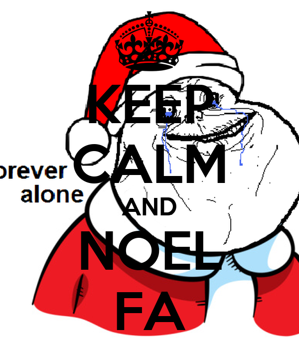 KEEP CALM AND NOEL FA