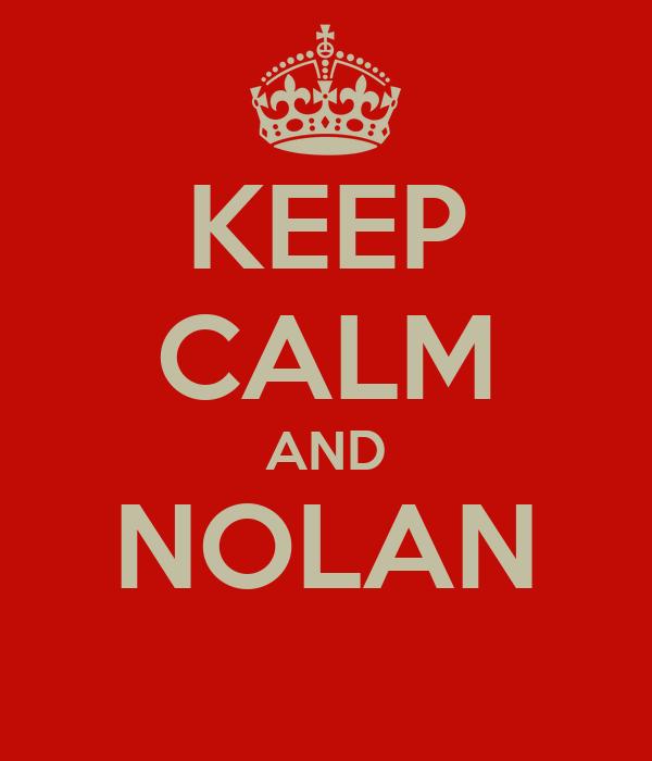 KEEP CALM AND NOLAN