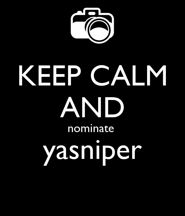 KEEP CALM AND nominate  yasniper