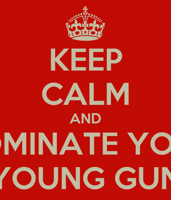 KEEP CALM AND NOMINATE YOUR YOUNG GUN