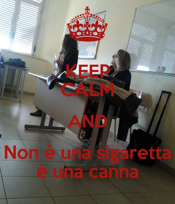 KEEP CALM AND Non è una sigaretta è una canna