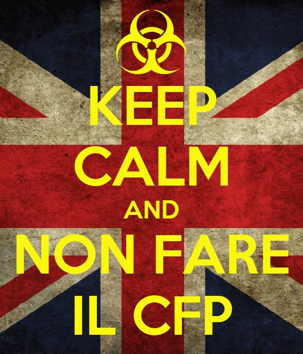 KEEP CALM AND NON FARE IL CFP