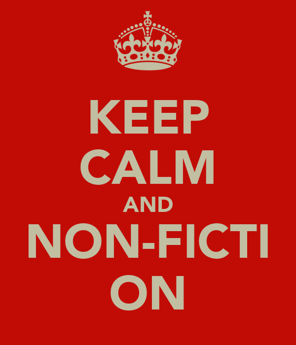KEEP CALM AND NON-FICTI ON