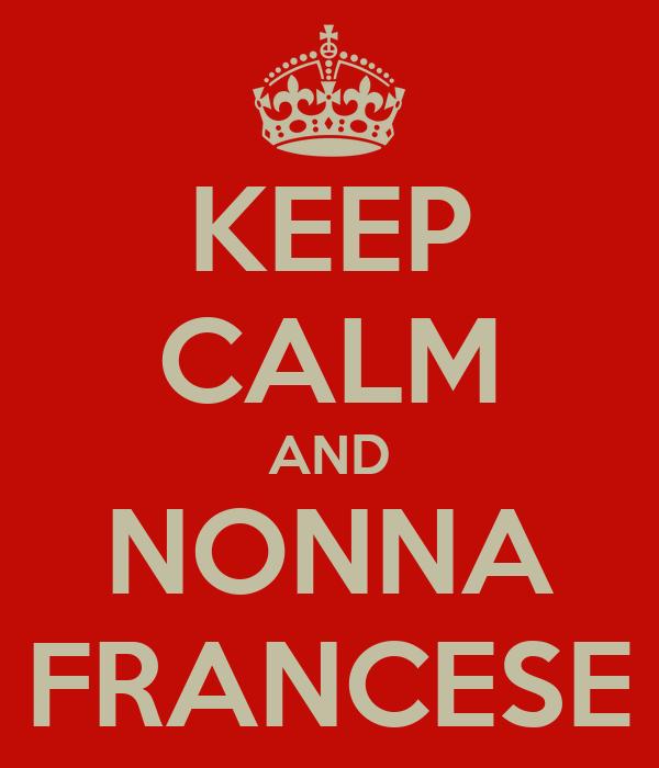KEEP CALM AND NONNA FRANCESE