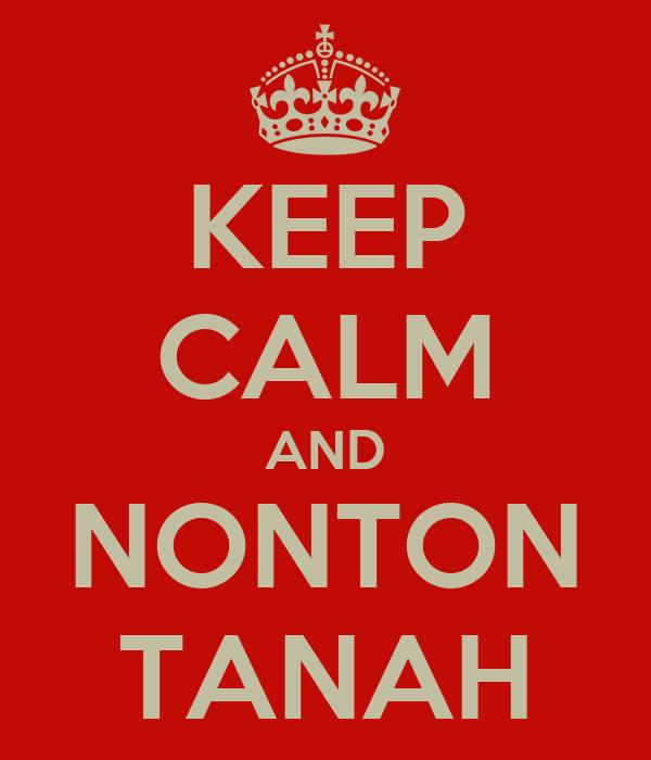 KEEP CALM AND NONTON TANAH