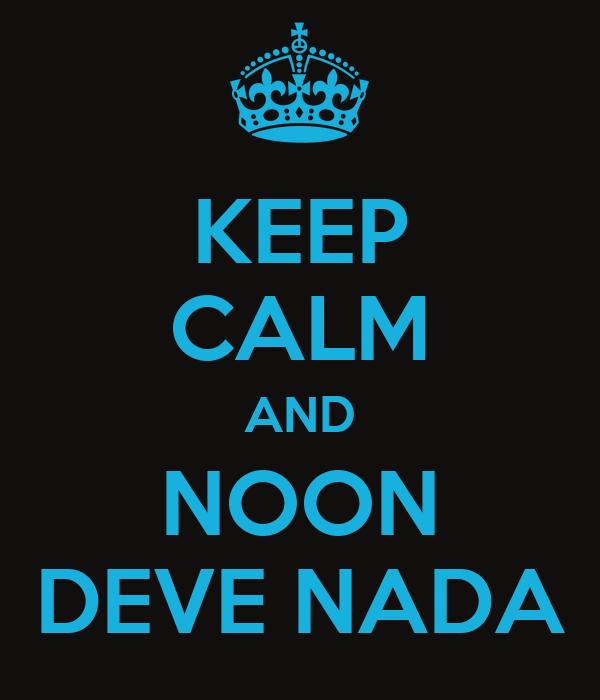 KEEP CALM AND NOON DEVE NADA