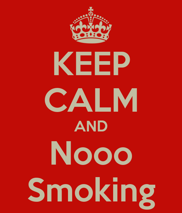 KEEP CALM AND Nooo Smoking