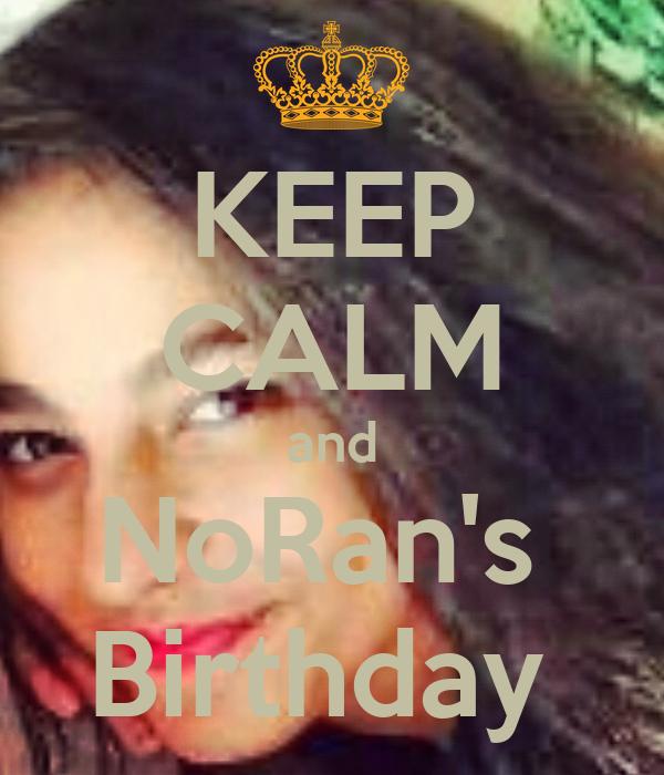 KEEP CALM and NoRan's  Birthday