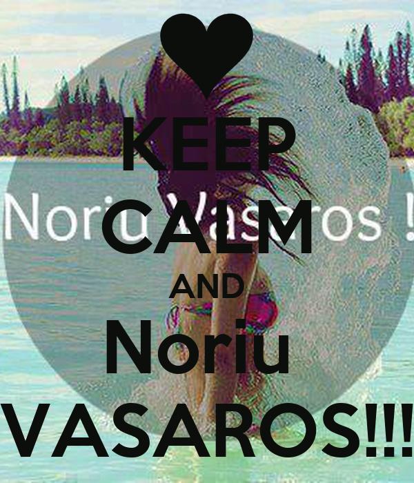 KEEP CALM AND Noriu  VASAROS!!!