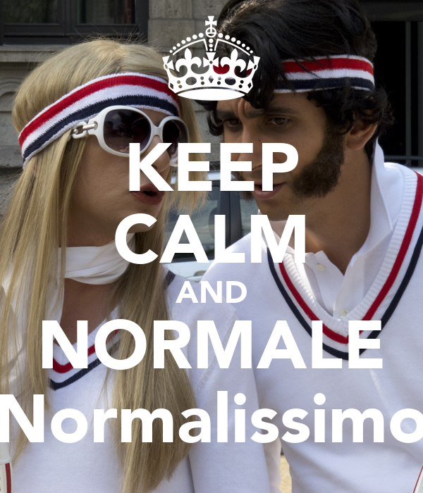 KEEP CALM AND NORMALE Normalissimo