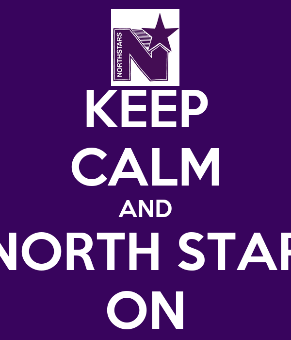 KEEP CALM AND NORTH STAR ON