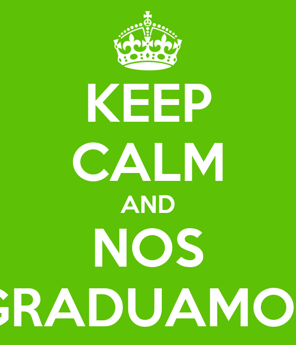 KEEP CALM AND NOS GRADUAMOS
