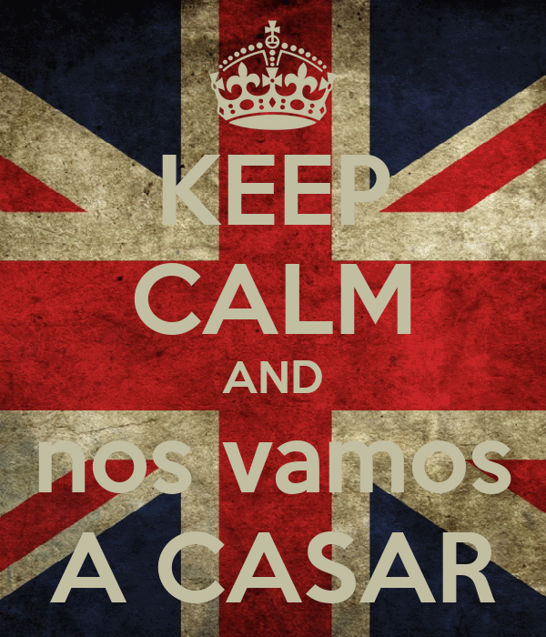 KEEP CALM AND nos vamos A CASAR