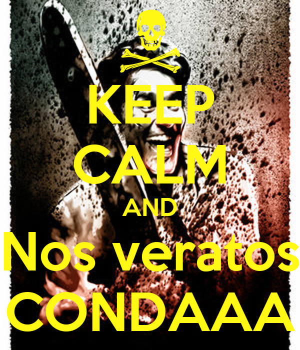 KEEP CALM AND Nos veratos CONDAAA