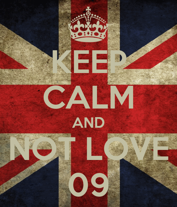 KEEP CALM AND NOT LOVE 09