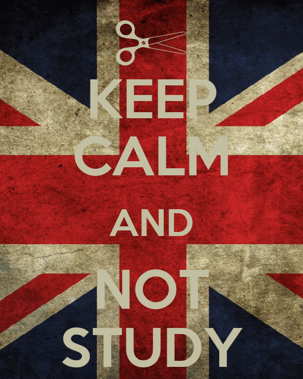 KEEP CALM AND NOT STUDY