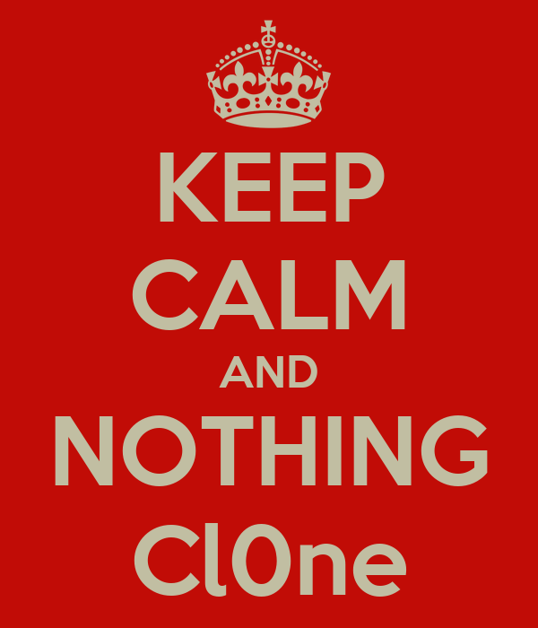 KEEP CALM AND NOTHING Cl0ne