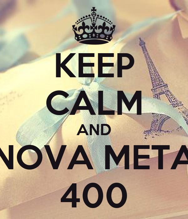 KEEP CALM AND NOVA META 400
