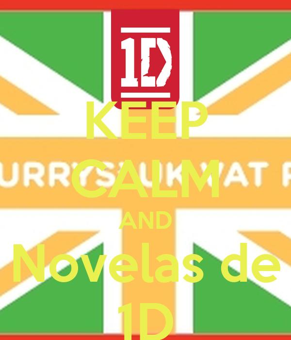 KEEP CALM AND Novelas de 1D