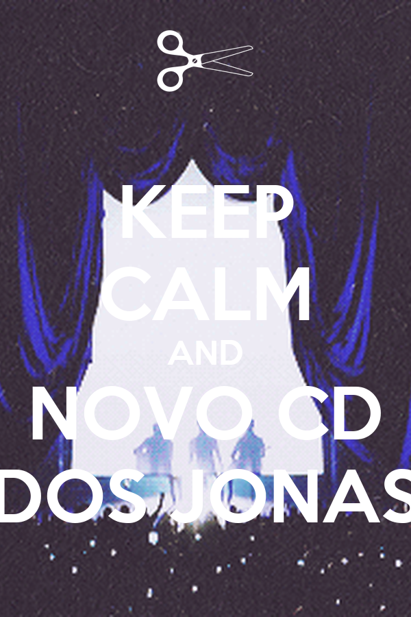 KEEP CALM AND NOVO CD DOS JONAS