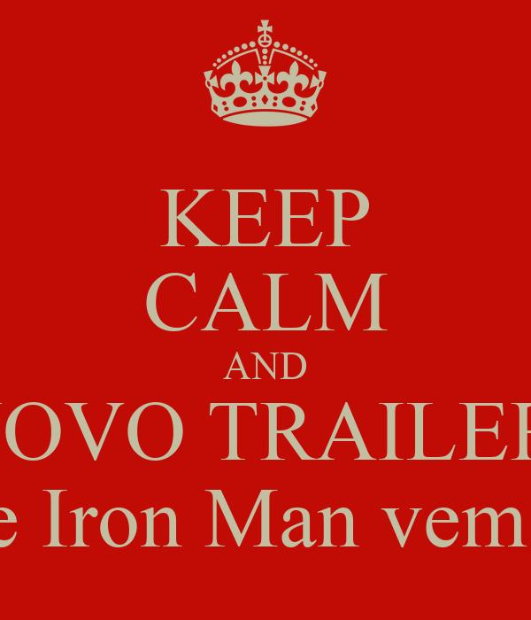KEEP CALM AND NOVO TRAILER  De Iron Man vem ai