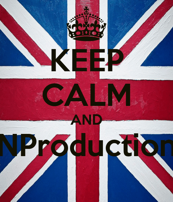 KEEP CALM AND NProduction
