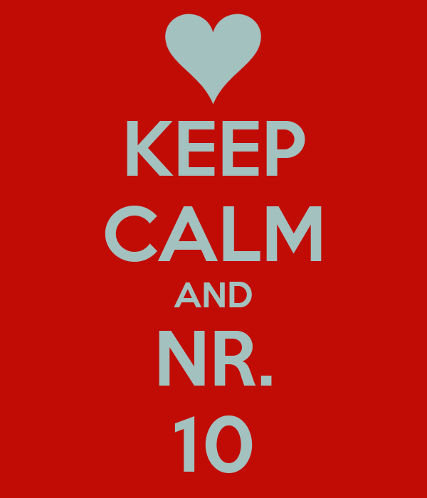 KEEP CALM AND NR. 10