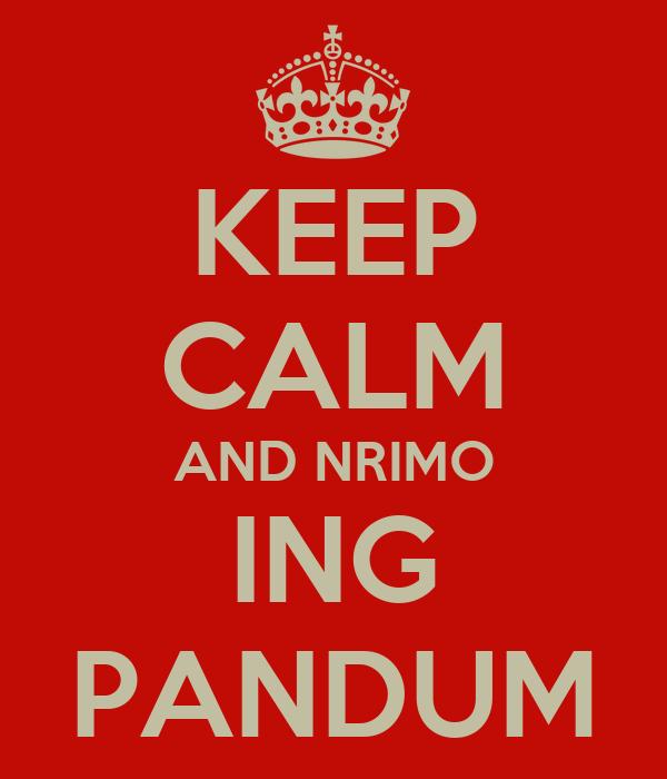 KEEP CALM AND NRIMO ING PANDUM
