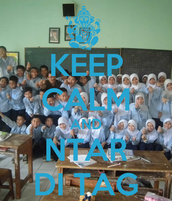 KEEP CALM AND NTAR DI TAG