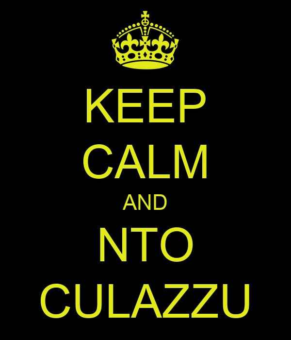 KEEP CALM AND NTO CULAZZU