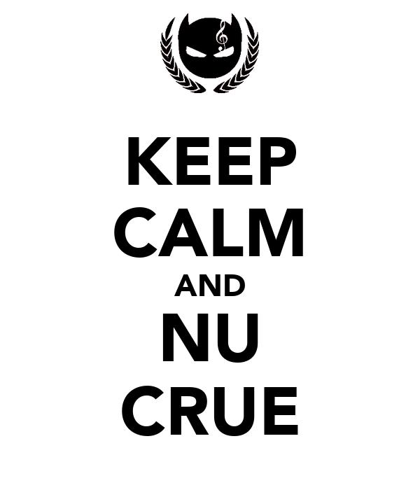 KEEP CALM AND NU CRUE